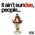 It Ain't Sun-Dae, People...